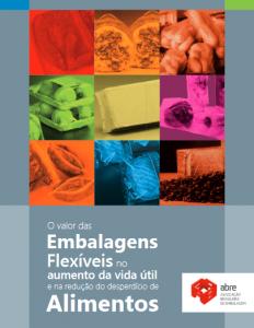 O Valor das Embalagens Flexíveis no Aumento da Vida Útil e na Redução do Desperdício de Alimentos